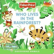 Fisher-Price: Who Lives in the Rainforest?: Discovering Animals-ExLibrary