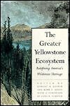 THE GREATER YELLOWSTONE ECOSYSTEM Keiter and Boyce