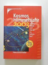 Kosmos Himmelsjahr Sonne Mond und Sterne im Jahreslauf 2003 Hans Ulrich Keller