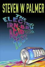 The Glas Vegas Chronicles: The Electric Irn-Bru Acid Test by Steven Palmer...