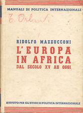 L'EUROPA IN AFRICA - R. MAZZUCCONI - IST. STUDI POLITICA INTERN. 1937