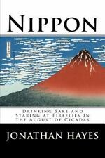 Nippon: Drinking Sake and Staring at Fireflies in the August of Cicadas