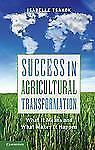Success in Agricultural Transformation: What It Means and What Makes It Happen (