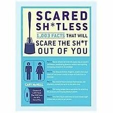 NEW - Scared Sh*tless: 1,003 Facts That Will Scare the Sh*t Out of You