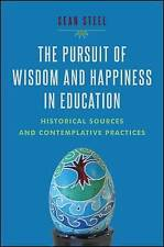 The Pursuit of Wisdom and Happiness in Education: Historical Sources and Contemp