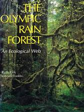 PACIFIC NORTHWEST THE OLYMPIC RAIN FOREST AN ECOLOGICAL WEB RUTH KIRK