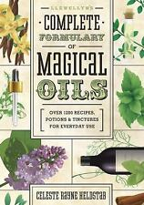 Llewellyn's Complete Formulary of Magical Oils : Over 1200 Recipes, Potions...