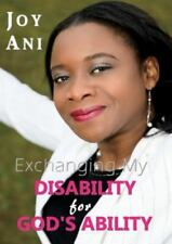 Exchanging My Disability for God's Ability: I Am Free to Be Me (Paperback or Sof