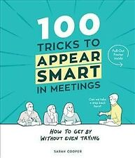100 Tricks to Appear Smart in Meetings, Hardcover by Cooper, Sarah, Like New ...