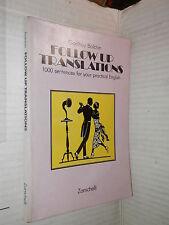 FOLLOW UP TRANSLATIONS 100 sentences for your practical English Godfrey Balchin
