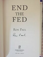 End the Fed by Ron Paul (2009, Hardcover) SIGNED AUTOGRAPHED FIRST EDITION