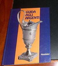 Guida agli argenti [Franca e Ermanno Scopinich] Mondadori *ottimo* 1972