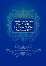 Tafsir Ibn Kathir Part 5 of 30: an Nisaa 024 to an Nisaa 147 by Muhammad...