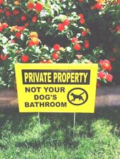 2 signs 2 stakes Private Property Not Your Dog'S Bathroom sign keep dogs off