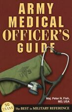 Army Medical Officer's Guide by Peter N. Fish (2014, Paperback)