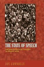 The State of Speech : Rhetoric and Political Thought in Ancient Rome by Joy...