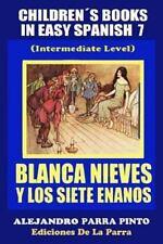 ChildrenŽs Books in Easy Spanish 7: Blanca Nieves y Los Siete Enanos by...