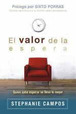 El Valor de La Espera: Quien Sabe Esperar Se Lleva Lo Mejor (Paperback or Softba