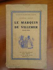 GEORGE SAND - LE MARQUIS DE VILLEMER collection ecrivains illustres 1935