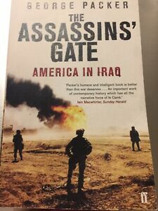 The Assassins' Gate: America in Iraq by George Packer (Paperback, 2007)