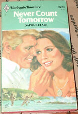 NEVER COUNT TOMORROW by DAPHNE CLAIR 1981 PB