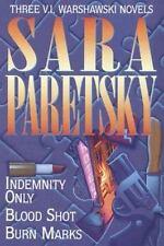 Sara Paretsky: Three Complete Novels- Indemnity Only / Blood Shot / Burn Marks,