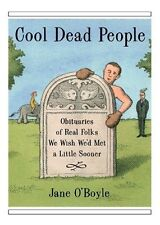 Cool Dead People: Obituaries of Real Folks We Wish