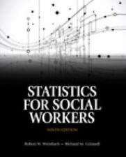 Statistics for Social Workers by Robert W. Weinbach and Richard M., Jr. Grinnell