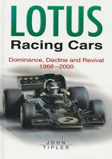 John Tipler: LOTUS RACING CARS. Dominance, Decline and Revival, 1968-2000. ----