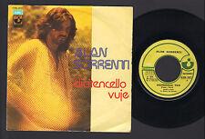 "7"" ALAN SORRENTI DICITENCELLO VUJE / POCO PIU' PIANO HARVEST 1974 POP PROG ROCK"