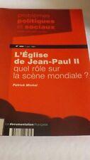 PPS N658 le 7 juin 1991 L'eglise de Jean-Paul II quel role sur la scene mondiale