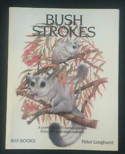 Bush Strokes - Peter Longhurst - 20 Native Animals of Australia PB