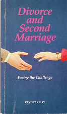 DIVORCE AND SECOND MARRIAGE: FACING THE CHALLENGE  Kevin T. Kelly ~ SC