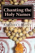 Chanting the Holy Names by Krishna's Mercy (2012, Paperback)