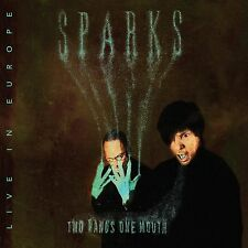 SPARKS Two Hands One Mouth Live in Europe 2CD NEW PRENOTAZ. SPEC. PRICE