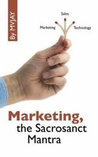 Marketing, the Sacrosanct Mantra by Mvjay (2014, Paperback)