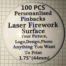 "100 Custom Personalised Laser Firework surface Badge pinback button 1.75"" 44mm B"