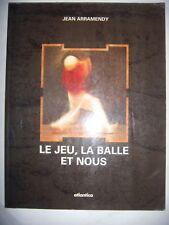 PELOTE BASQUE, Jean Arramendy: Le Jeu, la Balle et Nous,2000, BE