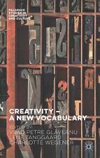 Creativity - A New Vocabulary: By Glveanu, Vlad Petre Tanggaard, Lene Wegener...