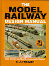 The Model Railway Design Manual: How to Plan and Build a Successful Layout by...