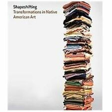 Shapeshifting: Transformations in Native American Art by