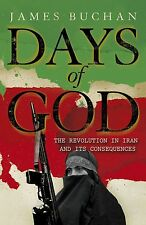 New, Days of God: The Revolution in Iran and Its Consequences, Buchan, James, Bo