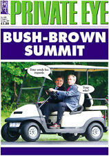 PRIVATE EYE 1190 - 3 - 16 Aug 2007 - BUSH BROWN SUMMIT