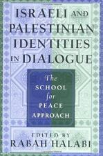 Israeli and Palestinian Identities in Dialogue: The School for Peace Approach