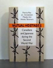 Mutual Hostages, Canadians and Japanese during the Second World War