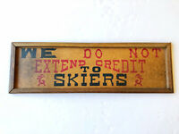 "Vintage Ski Sign Cabin Lodge Bar Man Cave ""We do not extend credit to Skiers"""