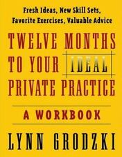 Twelve Months To Your Ideal Private Practice: A Workbook Norton Professional Bo
