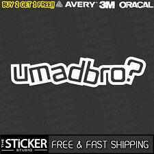 U MAD BRO? Skate Car Bike Bumper EVO JDM DRIFT Sticker Vinyl Funny Window
