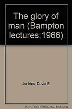 Glory of Man: Bampton Lectures for 1966