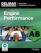 Delmar A8 ASE Automotive Engine Performance Test Prep Study Exam Manual Guide
